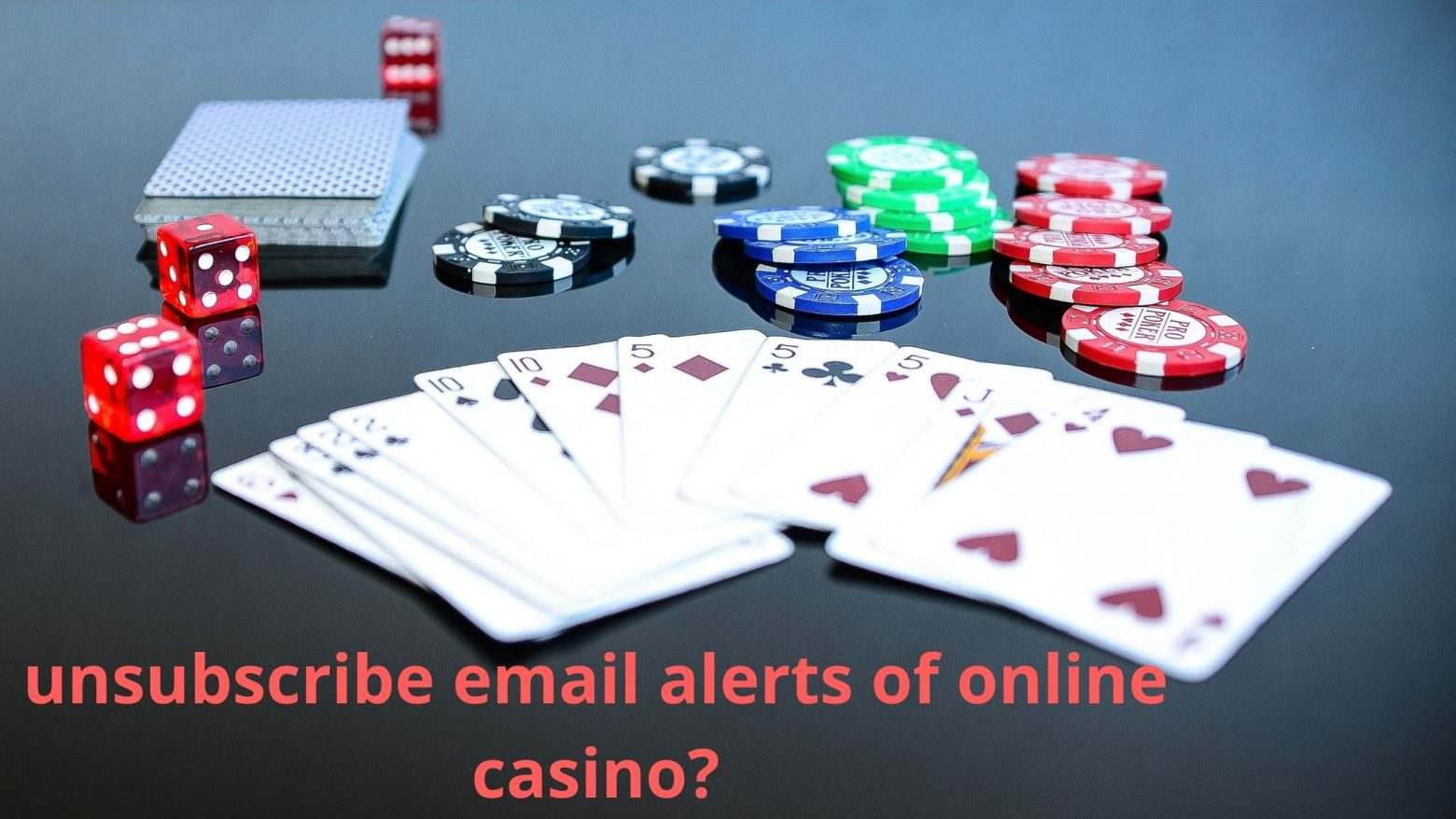 Need to unsubscribe email alerts of online casino? Here Are the Options for you