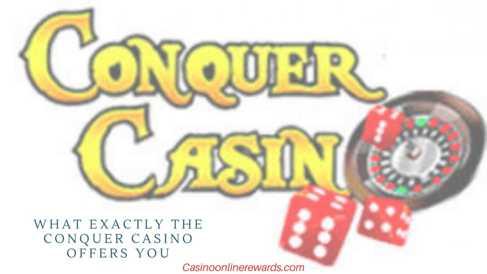 What Exactly the CONQUER CASINO Offers You