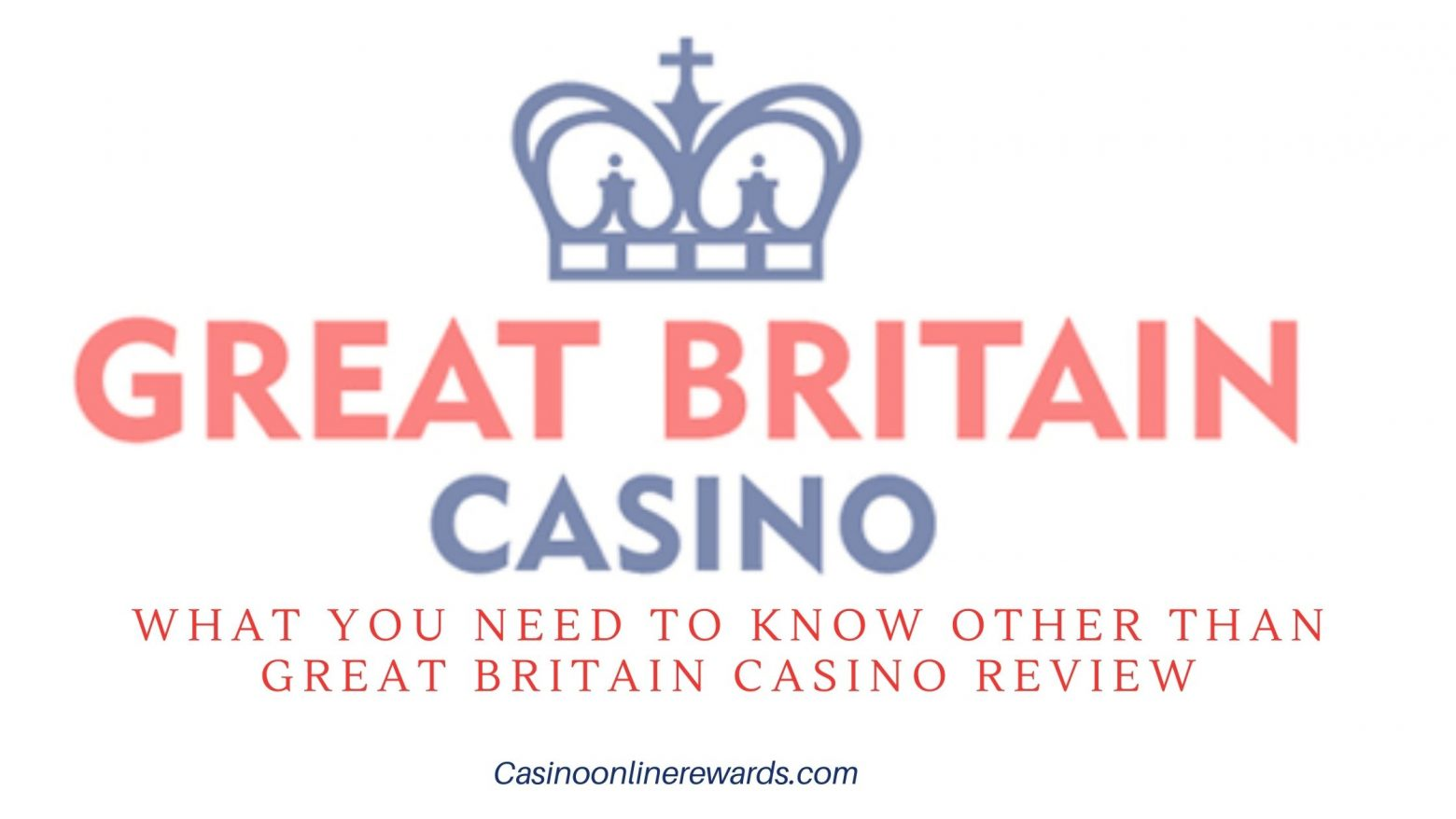 What You Need to Know Other than GREAT BRITAIN CASINO review