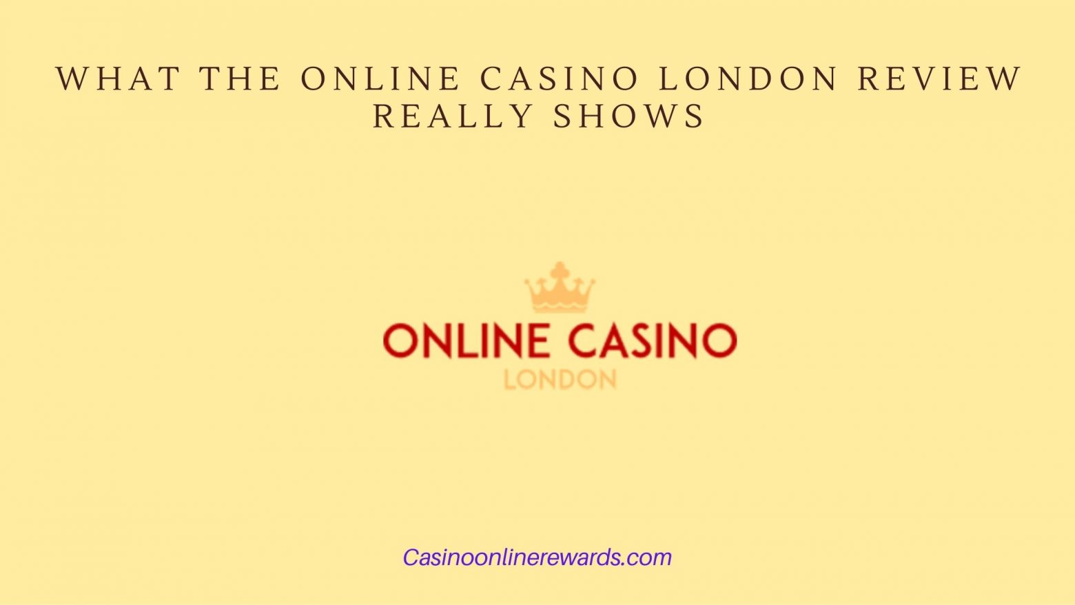 What the ONLINE CASINO LONDON review Really Shows
