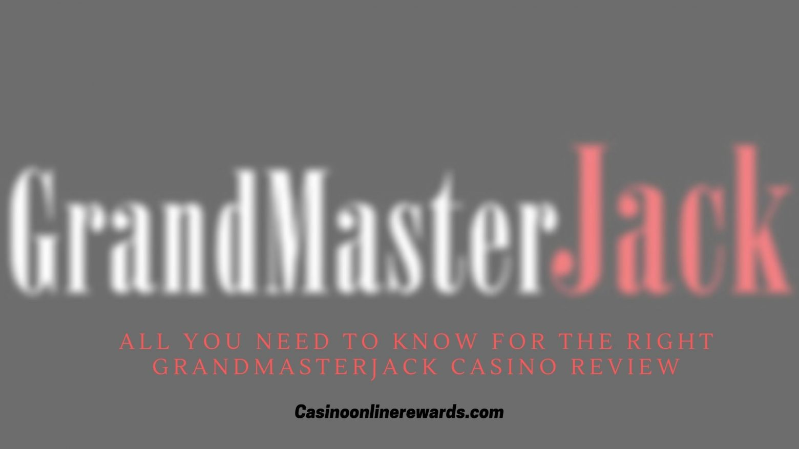 All you Need to Know For the Right GRANDMASTER JACK casino review