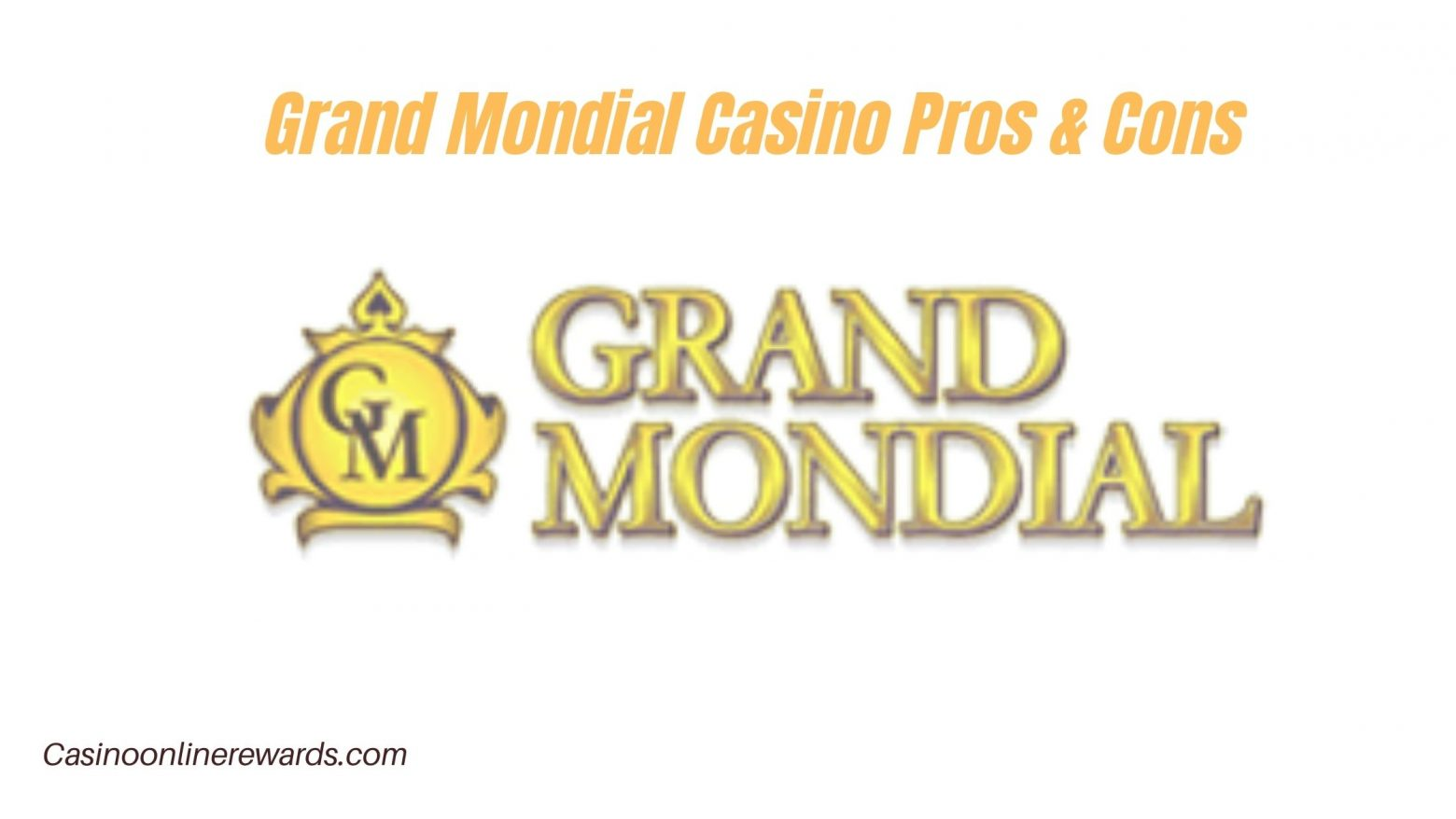 Most Essential Information You Need to Have Regarding Grand Mondial Casino